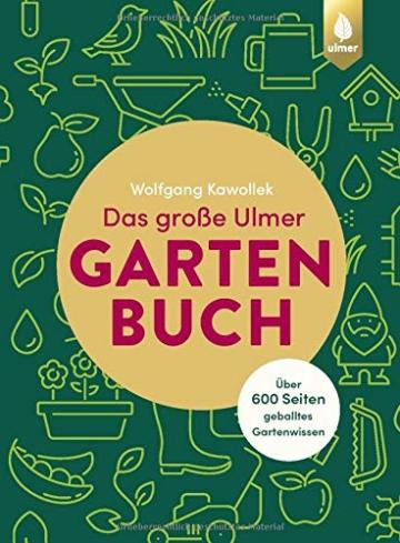 das-grosse-ulmer-gartenbuch-ueber-600-seiten-geballtes-gartenwissen-leicht-verstaendliches-grundlagenwissen-rund-um-gartenplanung-gestaltung-und-kuebelpflanzen-sowie-alles-zu-gartenteichen-1