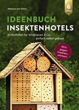 ideenbuch-insektenhotels-30-nisthilfen-fuer-wildbienen-co-einfach-selbst-gebaut-aktiv-gegen-insektensterben-1