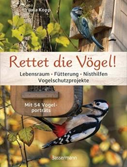 rettet-die-voegel-lebensraum-fuetterung-nisthilfen-vogelschutzprojekte-mit-54-vogelportraets-1
